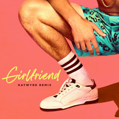 Girlfriend (Haywyre Remix) - Charlie Puth