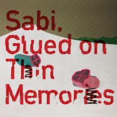 Glued on Thin Memories - Sabi