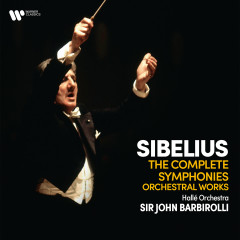 Sibelius: The Complete Symphonies & Orchestral Works - Sir John Barbirolli