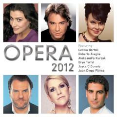 Opera 2012 - Cecilia Bartoli, Roberto Alagna, Aleksandra Kurzak, Bryn Terfel, Joyce Di Donato