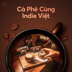 Cà Phê Cùng Indie Việt - Cheung, Kai Đinh, Ngọt, Thái Đinh