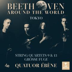 Beethoven Around the World: Tokyo, String Quartets Nos 9, 13 & Grosse fuge - Quatuor Ebène
