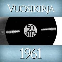 Vuosikirja 1961 - 50 hittiä - Various Artists
