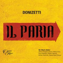 Donizetti: Il Paria - Albina Shagimuratova, Rene Barbera, Misha Kiria, Marko Mimica, Mark Elder