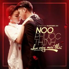 Nhu Vay Mai Thoi - Noo Phuoc Thinh