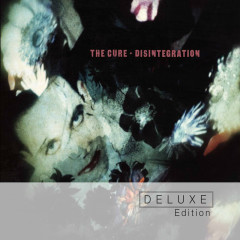 Disintegration (Deluxe Edition) - The Cure