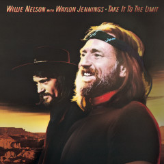 Take It To The Limit - Waylon Jennings, Willie Nelson