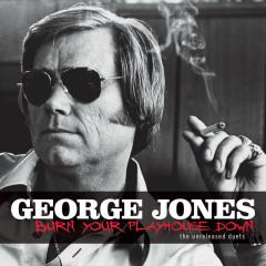 Burn Your Playhouse Down - George Jones