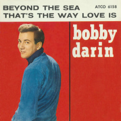 Beyond The Sea / That's The Way Love Is [Digital 45] - Bobby Darin