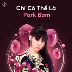 Chỉ Có Thể Là Park Bom - Park Bom