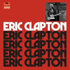 Eric Clapton (Anniversary Deluxe Edition) - Eric Clapton