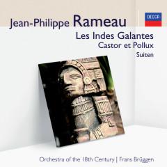 Les Indes Galantes, Castor et Pollux – Suite (Audior) - Orchestra Of The 18th Century, Frans Brüggen