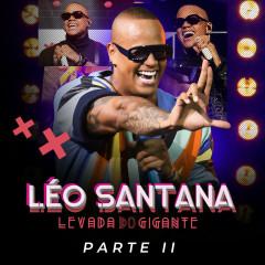 Levada Do Gigante (Ao Vivo / Pt. 2) - Leo Santana