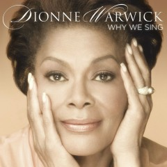 Why We Sing - Dionne Warwick