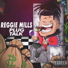 Plug Talk - Reggie Mills