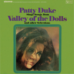 Patty Duke Sings Songs From The Valley Of The Dolls & Other Selections - Patty Duke