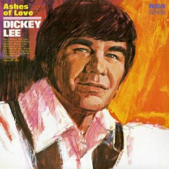 Ashes of Love - Dickey Lee