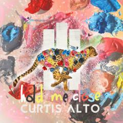 Hold Me Close - Curtis Alto
