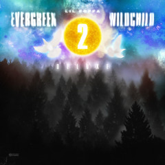 Evergreen Wildchild 2 (Deluxe) - Lil Poppa