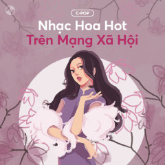 Nhạc Hoa Hot Trên Mạng Xã Hội