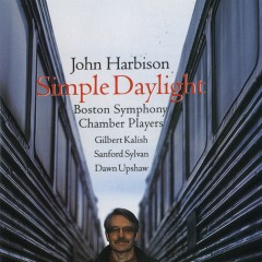 John Harbison: Simple Daylight; Words From Paterson - Dawn Upshaw