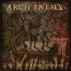 You Will Know My Name - Arch Enemy