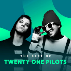 Những Bài Hát Hay Nhất Của Twenty One Pilots - Twenty One Pilots