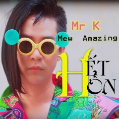 Hết Hồn (Single) - Mr K, Mew Amazing