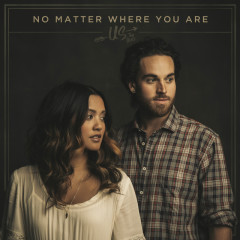 No Matter Where You Are - Us The Duo