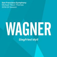 Wagner: Siegfried Idyll, WWV 103 - San Francisco Symphony, Michael Tilson Thomas