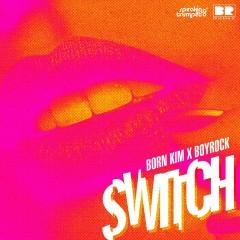 Bornkim X Boyrock - Switch - Boyrock, Born Kim