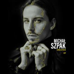 Dreamer EP - Michal Szpak