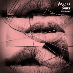 Quiet (Spanish) - MILCK