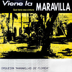 Qué Tiene Esa Cintura (Remasterizado) - Orquesta Maravillas de Florida
