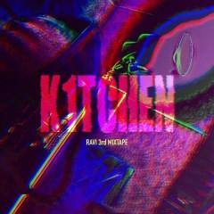 RAVI 3rd MIXTAPE [K1TCHEN] (EP) - Ravi
