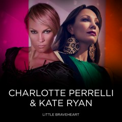 Little Braveheart (feat. Kate Ryan) - Charlotte Perrelli, Kate Ryan