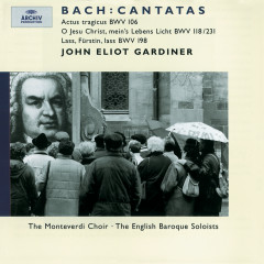 Bach, J.S.: Cantatas BWV 106, 118 & 198 - Nancy Argenta, Michael Chance, Anthony Rolfe Johnson, Stephen Varcoe, English Baroque Soloists