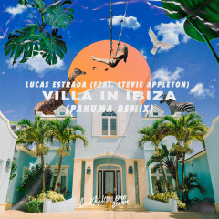 Villa In Ibiza (Panuma Remix) - Lucas Estrada, Stevie Appleton