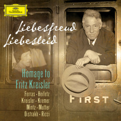 Liebesfreud Liebesleid - Homage to Fritz Kreisler - Christian Ferras, Jascha Heifetz, Fritz Kreisler, Gidon Kremer, Shlomo Mintz
