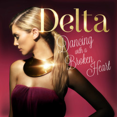 Dancing With A Broken Heart - Delta Goodrem