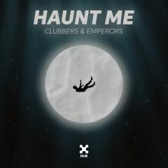 Haunt Me - Clubbers, Emperors Music