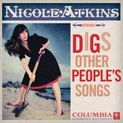 Digs Other People's Songs - Nicole Atkins