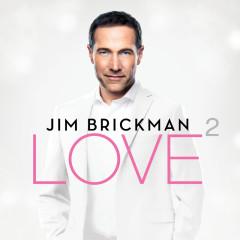 Love 2 (Deluxe) - Jim Brickman
