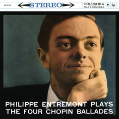 Entremont Plays the Four Chopin Ballades (Remastered) - Philippe Entremont