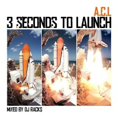 3 Seconds to Launch - A.C.L.