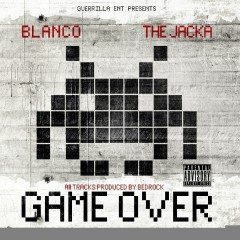 Game Over EP - Blanco, The Jacka