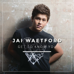 Get To Know You - Jai Waetford