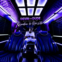 Still Rollin' Up: Somethin' To Ride With - Devin the Dude