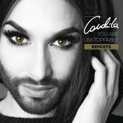 You Are Unstoppable (Remixes) - Conchita Wurst