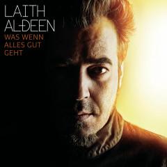 Was wenn alles gut geht - Laith Al-Deen